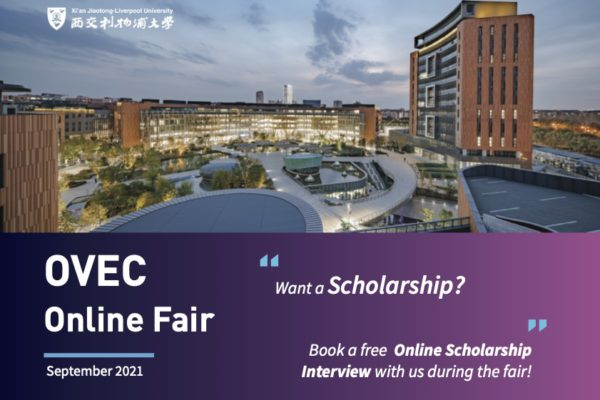 Xi'an Jiaotong-Liverpool U: Special SCHOLARSHIPS for students attending Sep 2021 OVEC Virtual Fair ONLY!